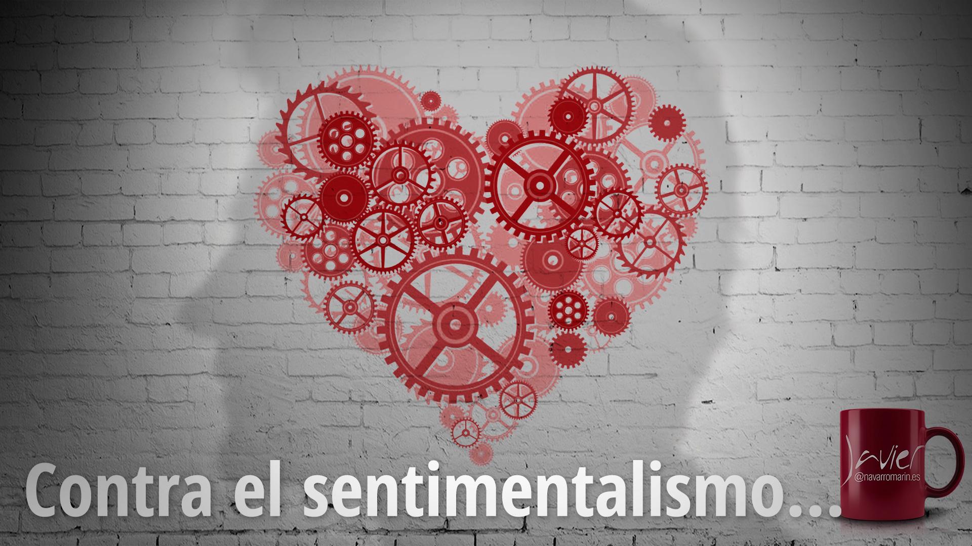contra el sentimentalismo inteligencia emocional
