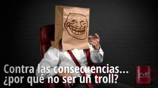 troll sin consecuancias